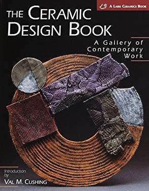 The Ceramics Design Book: A Gallery of Contemporary Work 9781579900588
