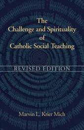 The Challenge & Spirituality of Catholic Social Teaching