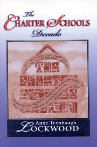 The Charter Schools Decade 9781578860388