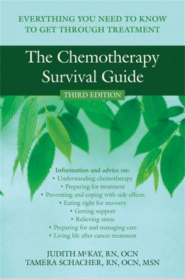 The Chemotherapy Survival Guide: Everything You Need to Know to Get Through Treatment 9781572246218