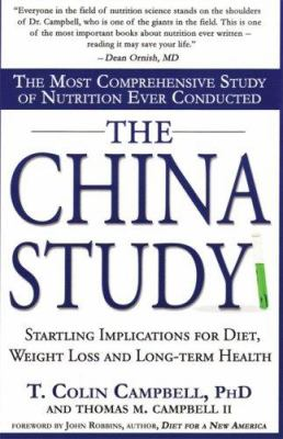 The China Study: The Most Comprehensive Study of Nutrition Ever Conducted 9781574535815