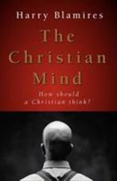 The Christian Mind: How Should a Christian Think? 7083710