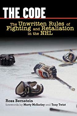 The Code: The Unwritten Rules of Fighting and Retaliation in the NHL 9781572437562