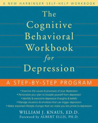 The Cognitive Behavioral Workbook for Depression: A Step-By-Step Program 9781572244733