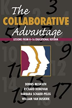 The Collaborative Advantage: Lessons from K-16 Educational Reform 9781578862924