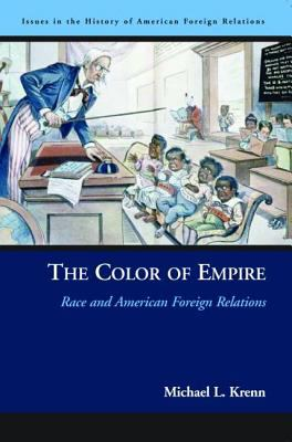 The Color of Empire: Race and American Foreign Relations 9781574888027