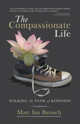 The Compassionate Life: Walking the Path of Kindness 9781576757567