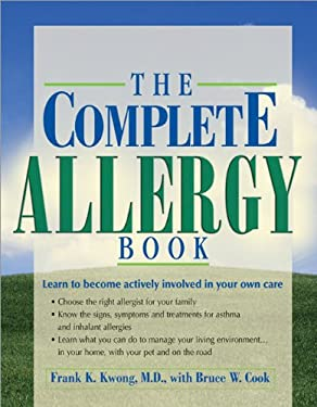 The Complete Allergy Book: Learn to Become Actively Involved in Your Own Care 9781570719530
