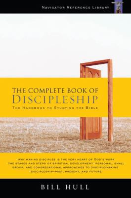 The Complete Book of Discipleship: On Being and Making Followers of Christ 9781576838976