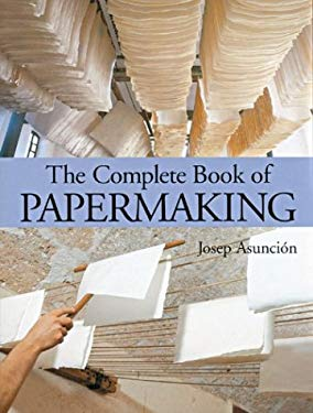 The Complete Book of Papermaking 9781579904562