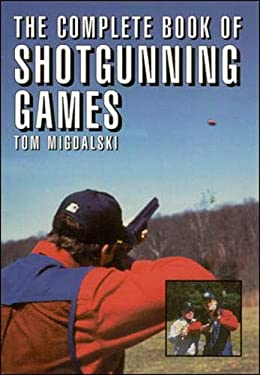The Complete Book of Shotgunning Games 9781570281426
