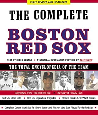The Complete Boston Red Sox: The Total Encyclopedia of the Team 9781579123789