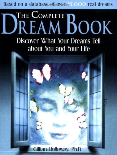 The Complete Dream Book: What Your Dreams Tell You about You and Your Life 9781570717086