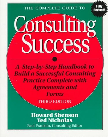 The Complete Guide to Consulting Success 9781574100556