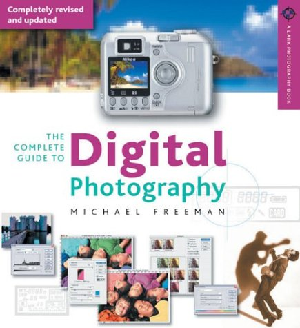 The Complete Guide to Digital Photography 9781579905347
