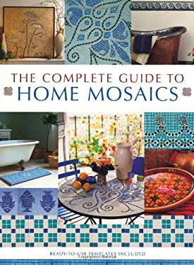 The Complete Guide to Home Mosaics 9781571458360