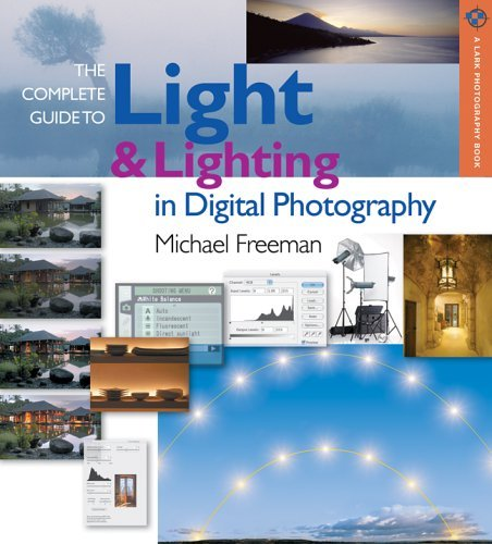The Complete Guide to Light & Lighting in Digital Photography 9781579908850