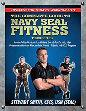 The Complete Guide to Navy Seal Fitness: Updated for Today's Warrior Elite [With DVD] 9781578262663