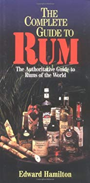 The Complete Guide to Rum: A Guide to Rums of the World 9781572432055