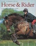 The Complete Horse & Rider: A Practical Handbook of Riding and an Illustrated Guide to Tack and Equipment 9781572151192