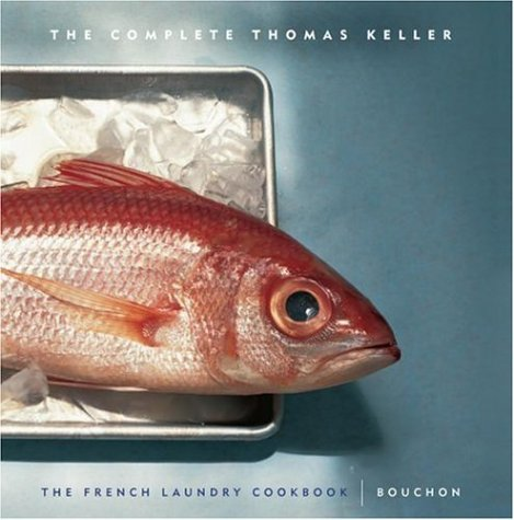 The Complete Keller: The French Laundry Cookbook & Bouchon 9781579652937