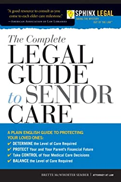 The Complete Legal Guide to Senior Care 9781572486591
