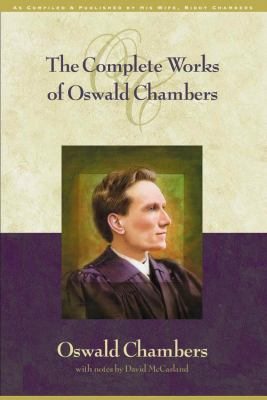 The Complete Works of Oswald Chambers: (Includes CD-ROM) [With CDROM] 9781572930391