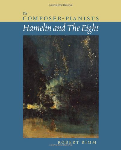 The Composer-Pianists: Hamelin and the Eight 9781574670721
