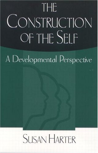 The Construction of the Self, Second Edition: Developmental and Sociocultural Foundations 9781572307162
