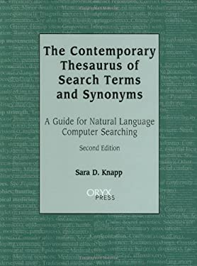 The Contemporary Thesaurus of Search Terms and Synonyms: A Guide for Natural Language Computer Searching Degreeslsecond Edition 9781573561075