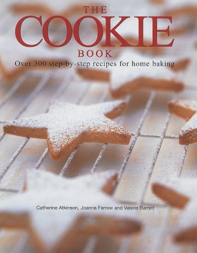 The Cookie Book: Over 300 Step-By-Step Recipes for Home Baking 9781572151604