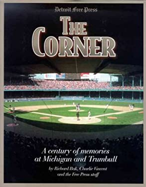 The Corner: A Century of Memories at Michigan and Trumbull 9781572433373