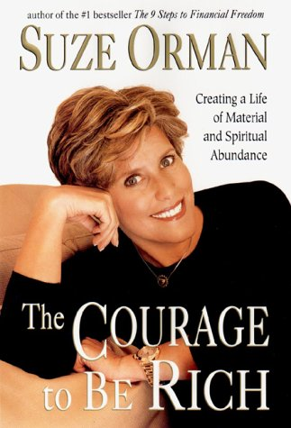 The Courage to Be Rich: Creating a Life of Spiritual and Material Abundance 9781573221252