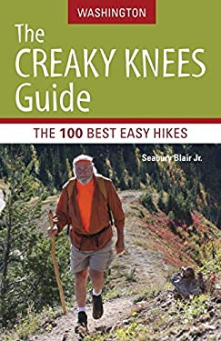 The Creaky Knees Guide: Washington: The 100 Best Easy Hikes 9781570615825