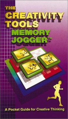 The Creativity Tools Memory Jogger: A Pocket Guide for Creative Thinking 9781576810217
