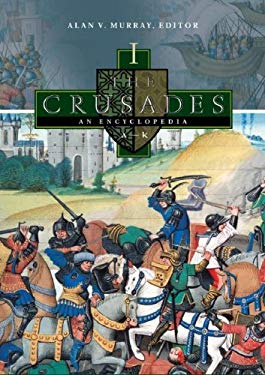 The Crusades [4 Volumes]: An Encyclopedia 9781576078624