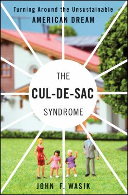 The Cul-de-Sac Syndrome: Turning Around the Unsustainable American Dream 9781576603208