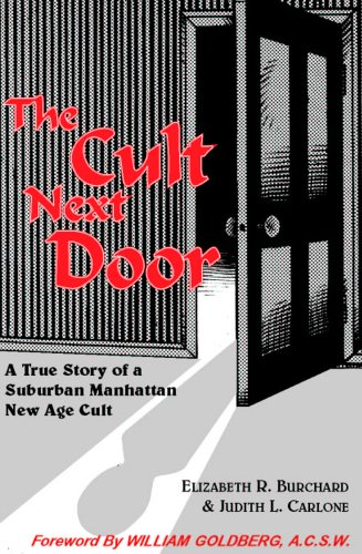 The Cult Next Door: A True Story of a Suburban Manhattan New Age Cult 9781576333006