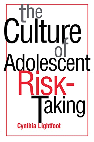 The Culture of Adolescent Risk-Taking 9781572302327