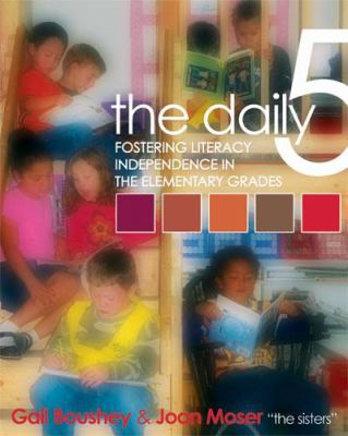 The Daily 5: Fostering Literacy Independence in the Elementary Grades 9781571104298