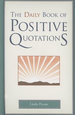 The Daily Book of Positive Quotations 9781577491743