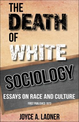 The Death of White Sociology 9781574780079
