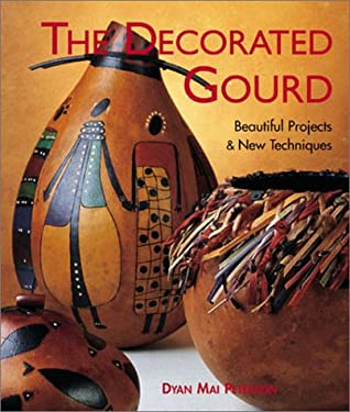 The Decorated Gourd: Beautiful Projects & New Techniques 9781579902476
