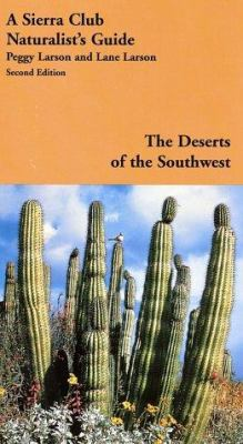 The Deserts of the Southwest: A Sierra Club Naturalist's Guide 9781578050529