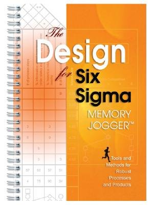 The Design for Six SIGMA Memory Jogger: Tools and Methods for Robust Processes and Products 9781576810651