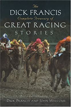 The Dick Francis Complete Treasury of Great Racing Stories 9781578661411
