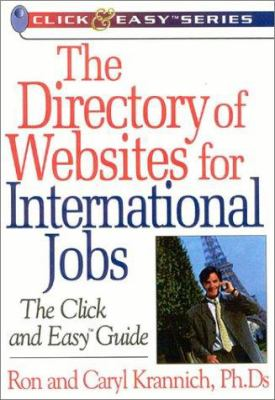 The Directory of Websites for International Jobs: The Click and Easy Guide 9781570231797