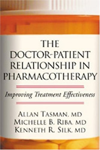 The Doctor-Patient Relationship in Pharmacotherapy: Improving Treatment Effectiveness 9781572305960