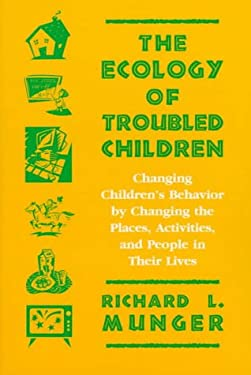 The Ecology of Troubled Children 9781571290502