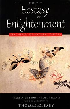 The Ecstasy of Enlightenment: Teachings of Natural Tantra 9781578630271